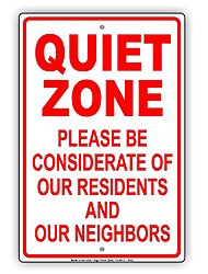 """cheap -quiet zone please be considerate of our residents and neighbors warning aluminum metal 18""""x24"""" sign plate"""