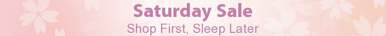 Saturday Sale - Shop First, Sleep Later